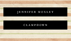 CLAMPDOWN JENNIFER MOXLEY FLOOD EDITIONS