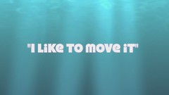 I like to Move it! - The Movie