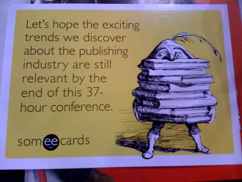 Ha ha - the someecards BEA promo postcard