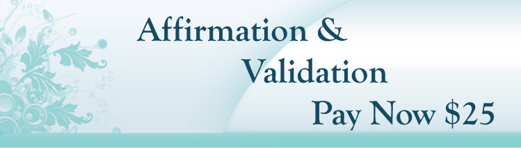 Affirmation/Validation Buy Now $25 10 Minute Session