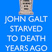 John Galt Starved to Death