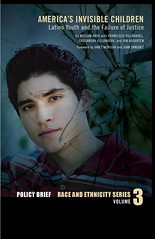 America's Invisible Children: Latino youth and the failure of justice.
