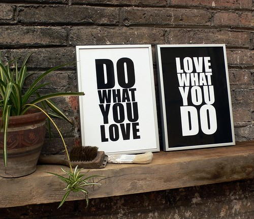 Love what you do. Screenprints, diptych 8.3 x 11