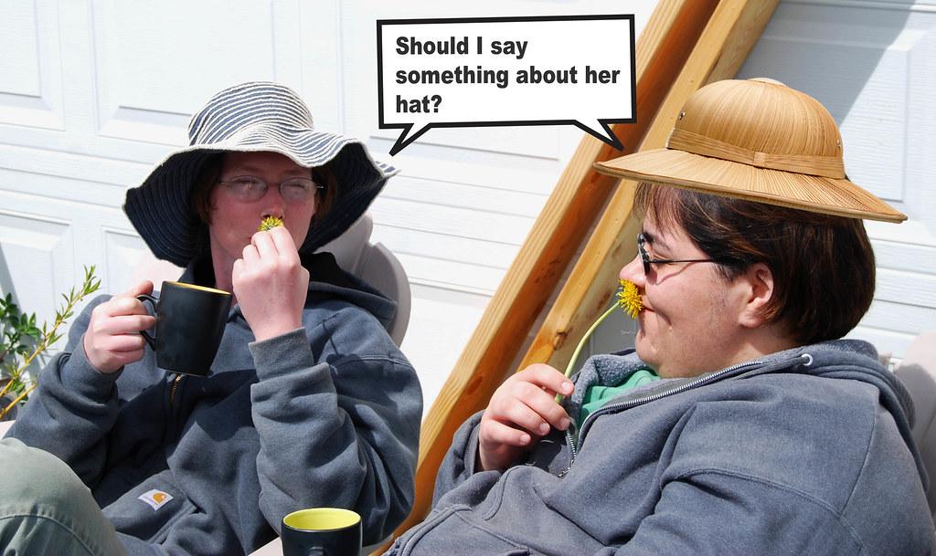 Good taste in coffee, bad taste in hats!