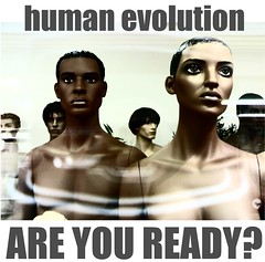 human evolution are you ready?