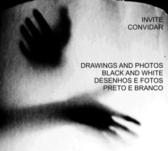 FOTOGRAFIAS E DESENHOS PRETO E BRANCO - CONVITE