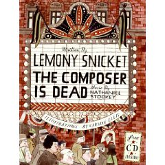 Review of the Day: The Composer is Dead by Lemony Snicket