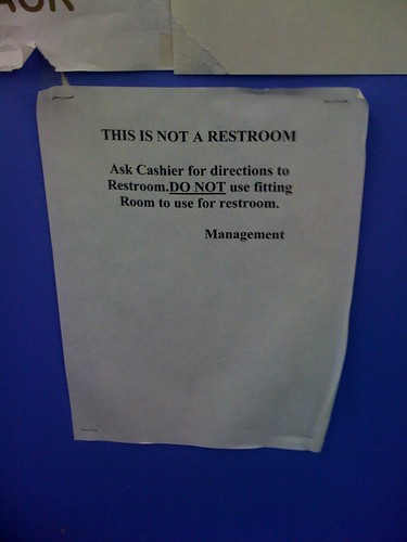THIS IS NOT A RESTROOM.  Ask cashier for directions to restroom.  DO NOT use fitting room to use for restroom.  Management