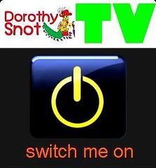 Dorothy Snot TV