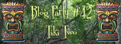 Blog Party #42:  Tiki Two
