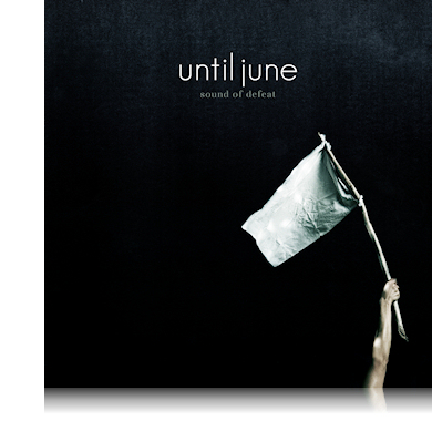 until june sound of defeat
