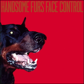 handsome-furs-face-control