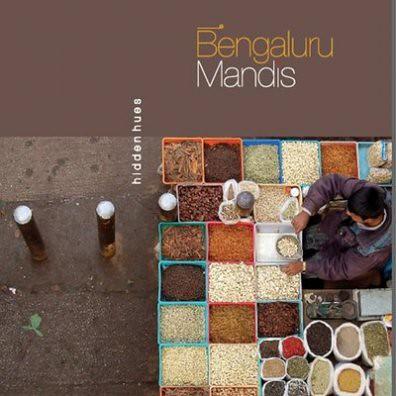 Bengaluru Mandis, Hidden Hues by Book by BPC