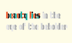 Beauty Lies (Iain Burke) Tags: summer orange black green eye scale beauty june fun typography grey words truth play text lies gray bored experiment font iain around 2009 sessions messing beholder robotuprising shockvalue beautyliesintheeyeofthebeholder fontstruct beautylies iainburke octopocalypse iainvandoucheberg vandoucheberg