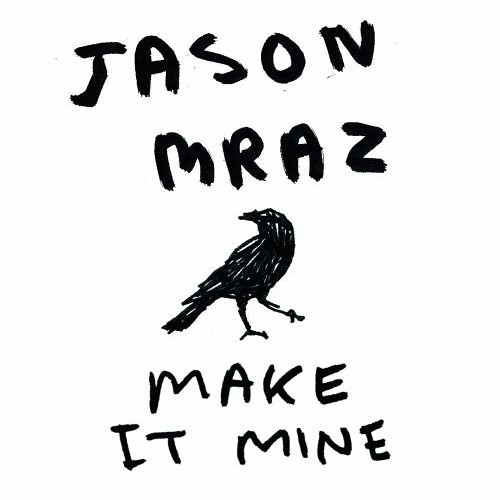 Jason Mraz - Make It Mine
