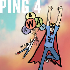 PING Vol. 4 : And Away We Go!
