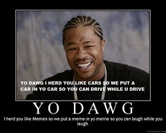3431148810_9bc594c0ed_m the world's best photos of meme and xzibit flickr hive mind