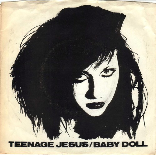 Teenage Jesus + The Jerks - Baby Doll - 1979