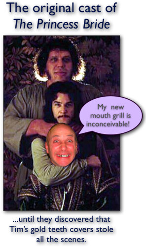 mouth gold bride tim princess teeth caps humor grill cast inconceivable