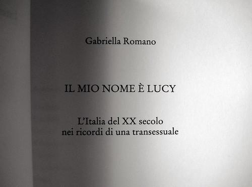 Gabriella Romano, Il mio nome è Lucy. L'Italia del XX secolo nei ricordi di una transessuale, Donzelli 2009: frontespizio (part.)