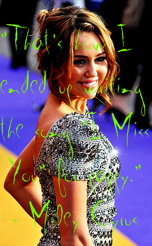 miss u quotes for her. Miley Cyrus ( Quotes from her