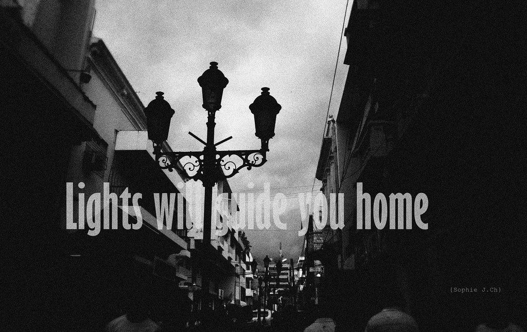 """Lights will guide you home"" Coldplay"