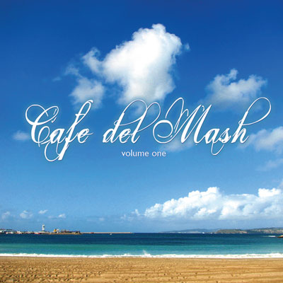Cafe del Mash - Mashup Industries Release