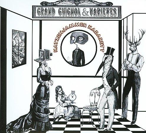 KATZENJAMMER KABARETT: Grand Guignol & Varietes (Projekt 2009)