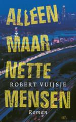 Gouden Uil Literatuurprijs 2009 : Robert Vuijsje - Alleen maar nette mensen