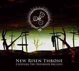 NEW RISEN THRONE: Crossing the Withered Regions (Cold Meat Industry 2009)