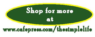 www.cafepress.com/thesimplelife