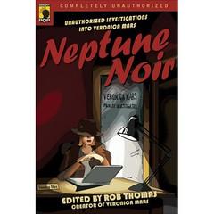 Neptune Noir: Unauthorized Investigations into Veronica Mars