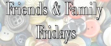 Friends & Family Fridays
