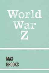 world war z front (Iain Burke) Tags: school newyork project print typography reading book design graphicdesign spring graphic assignment books literature cover rawr scifi horror type april undead iain sciencefiction z bookcover homework zombies zack parsons burke zed 2010 novels newschool livingdead bookdesign walkingdead printdesign parsonsschoolofdesign coverdesign maxbrooks shockvalue worldwarz judgeabookbyitscover april2010 iainburke spring2010 octopocalypse iainvandoucheberg vandoucheberg
