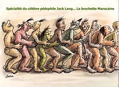specialit du celebre pedophile Jack Lang !! La brochette Marocaine... (jeanpolochon) Tags: people france sex maroc enfants pedophile jacklang partouze hommepolitique lahonte labrochette