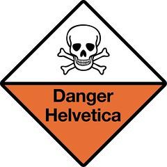 Danger: Helvetica