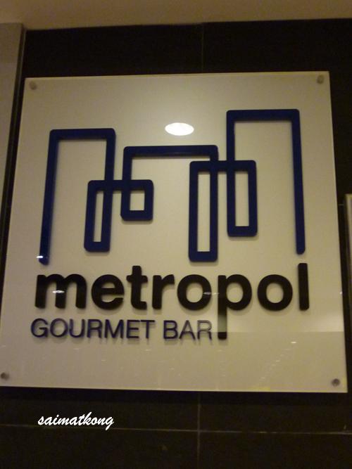 Metropol Gourment Bar @ Menara Hup Seng