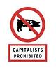 CAPITALISTS PROHIBITED