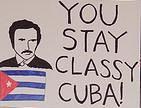You Stay Classy Cuba