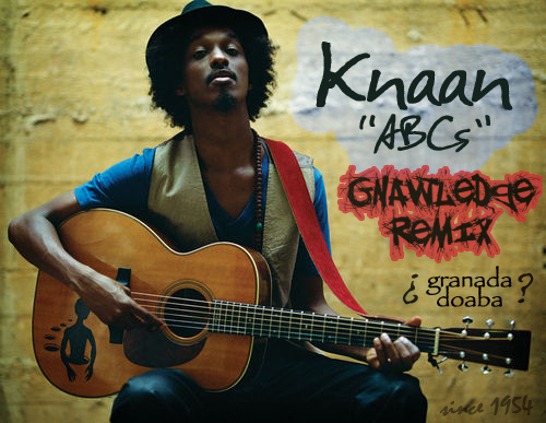 "Knaan ""ABCs"" (Gnawledge Remix)"