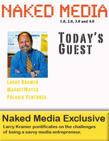Larry Kramer on Naked Media