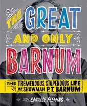 Review of the Day: The Great and Only Barnum by Candace Fleming