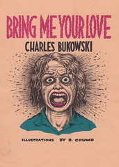Bring Me Your Love! (fotohawaii) Tags: robertcrumb charlesbukowski