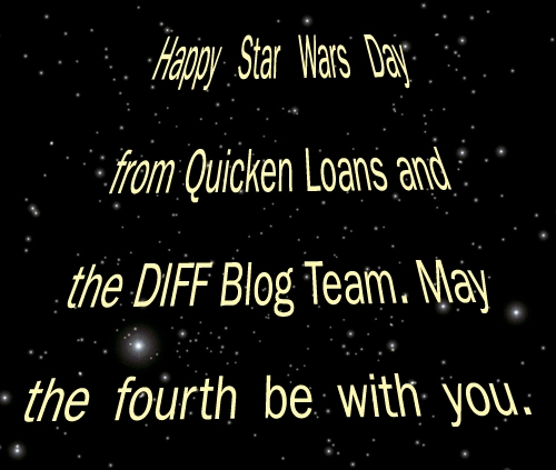 Happy Star Wars Day from Quicken Loans DIFF blog