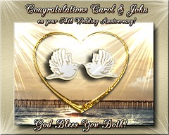 HAPPY ANNIVERSARY CAROL AND JOHN (fantartsy JJ *2013 year of LOVE!*) Tags: friends blessings happybirthday hugs thesuperbmasterpiece lovecelebrations anniversarygreetingcard