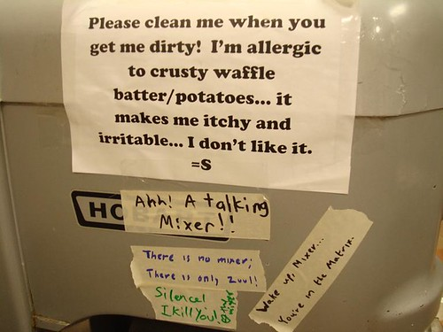 Please clean me when you get me dirty! I'm allergic to crusty waffle batter/potatoes...it makes me itchy and irritable...I don't like it. Ahh! A talking Mixer!! There is mixer; there is only Zuul! Silence! I kill you! <3 The Mixer Wake up, Mixer. You're in the Matrix.