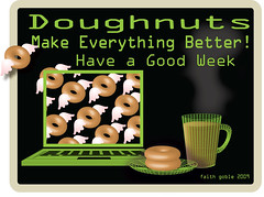 Doughnuts Can Cure Almost Anything--Even Mondays (faith goble) Tags: friends art coffee computer notebook happy flying artist photographer bluegrass kentucky ky screen card donuts creativecommons poet week writer monday doughnuts vector bowlinggreen adobeillustrator bowlinggreenky bowllinggreen faithgoble dayofthedonut ccbyfaithgoble gographix faithgobleart