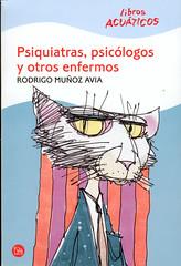 Rodrigo Muñoz Avia, Psiquiatras, psicólogos y otros enfermos