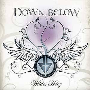 DOWN BELOW: Wildes Herz (Premium Records 2009)