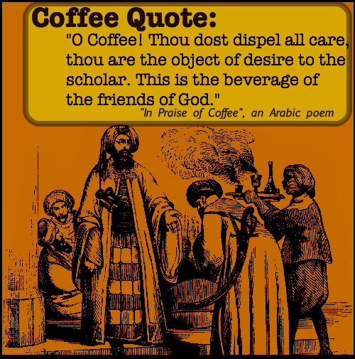 "Coffee Quote:In Praise of Coffee"", an Arabic poem"